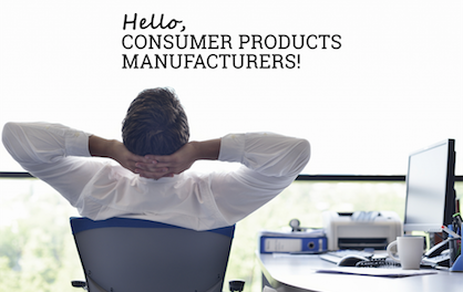 Hello Consumer Product Manufacturers!