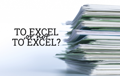 To Excel or not To Excel?