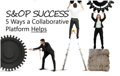S&OP Success: 5 Ways a Collaborative Platform Helps